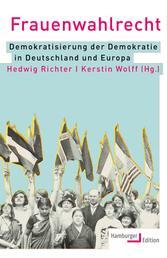 Frauenwahlrecht - Demokratisierung der Demokratie in Deutschland und Europa