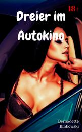 Dreier im Autokino - Perverse Story