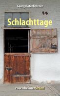 Georg Unterholzner: Schlachttage ★★★★
