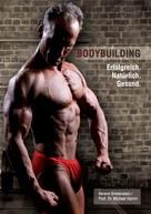 Berend Breitenstein: Bodybuilding. Erfolgreich, natürlich, gesund ★★★★★