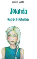 Jennifer Willert: Jolanda und die Feueraugen