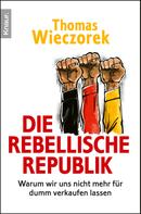 Thomas Wieczorek: Die rebellische Republik ★