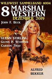 8 Marshal Western Dezember 2019: Wildwest Sammelband 8004