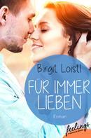 Birgit Loistl: Für immer lieben ★★★★
