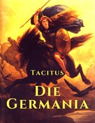 Cornelius Tacitus: Die Germania