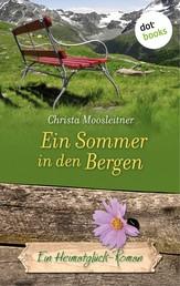Ein Sommer in den Bergen - Ein Heimatglück-Roman - Band 2
