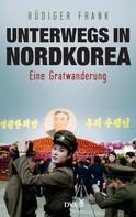 Rüdiger Frank: Unterwegs in Nordkorea ★★★★★