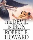 Robert E. Howard: The Devil in Iron