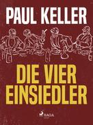 Paul Keller: Die vier Einsiedler