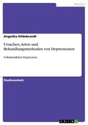 Ursachen, Arten und Behandlungsmethoden von Depressionen - Volkskrankheit Depression