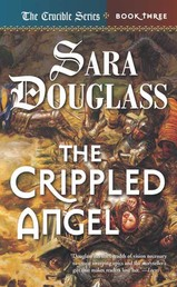 The Crippled Angel - Book Three of 'The Crucible'