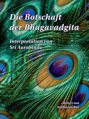 Die Botschaft der Bhagavadgita - Interpretation von Sri Aurobindo