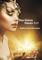 Sabine Guhr-Biermann: Das kleine Hexen 1×1 ★★★