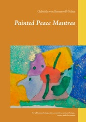 Painted Peace Mantras - For all human beings, cities, countries, sentient beings, nature and the cosmos