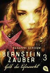Bernsteinzauber 03 - Gelb die Eifersucht