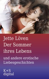 Der Sommer ihres Lebens und andere erotische Liebesgeschichten