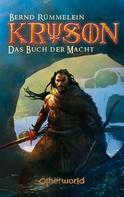 Bernd Rxmmelein: Kryson 5 - Das Buch der Macht ★★★★