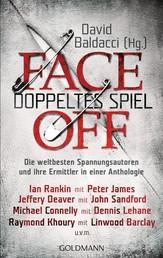FaceOff – Doppeltes Spiel - Die weltbesten Spannungsautoren und ihre Ermittler in einer Anthologie