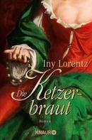 Iny Lorentz: Die Ketzerbraut ★★★★