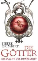 Pierre Grimbert: Die Götter - Die Macht der Dunkelheit ★★★★