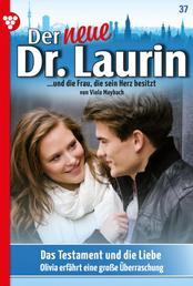 Der neue Dr. Laurin 37 – Arztroman - Das Testament und die Liebe