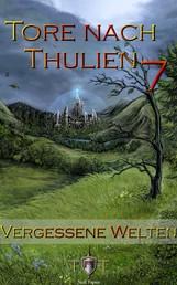 Die Tore nach Thulien - 7. Episode - Vergessene Welten - Wilderland