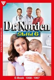 Dr. Norden Staffel 6 – Arztroman - E-Book 1058-1067