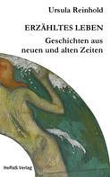 Ursula Reinhold: Erzähltes Leben