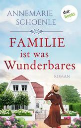 Familie ist was Wunderbares - Roman