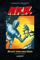 Thomas Newton: Nick 2 (zweite Serie): Nicht von der Erde