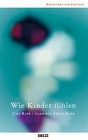 Udo Baer: Wie Kinder fühlen ★★★★