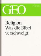 : Religion: Was die Bibel verschweigt (GEO eBook Single) ★★★★