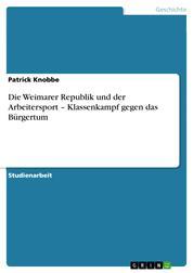 Die Weimarer Republik und der Arbeitersport – Klassenkampf gegen das Bürgertum