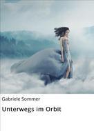 Gabi Sommer: Vorbei an Raum und Zeit