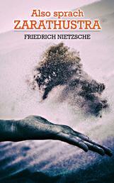 Also sprach Zarathustra - Alle 4 Bände: Ein Buch für Alle und Keinen