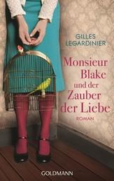 Monsieur Blake und der Zauber der Liebe - Roman