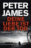 Peter James: Deine Liebe ist der Tod ★★★★