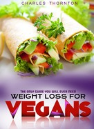 Charles Thornton: Weight Loss for Vegans