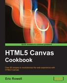 Eric Rowell: HTML5 Canvas Cookbook