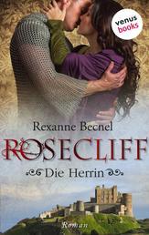 Rosecliff - Band 3: Die Herrin - Roman