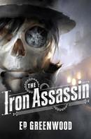 Ed Greenwood: The Iron Assassin