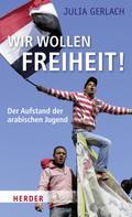 Julia Gerlach: Wir wollen Freiheit! ★★★