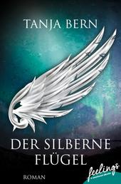 Der silberne Flügel - Roman