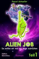 Pascal Schaefer: Alien Job - da wollen wir mal ein Auge zudrücken ★★★★★