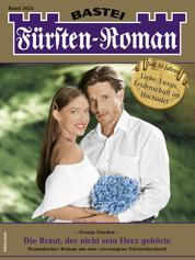Fürsten-Roman 2624 - Adelsroman - Die Braut, der nicht sein Herz gehörte