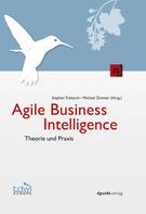 Stephan Trahasch: Agile Business Intelligence