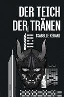 Isabelle Kerani: Der Teich der Tränen