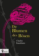 Charles Baudelaire: Die Blumen des Bösen