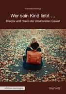 Franziska Klinkigt: Wer sein Kind liebt ... ★★★★★