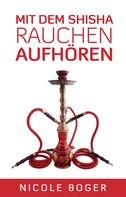 Nicole Boger: Mit dem Shisha Rauchen aufhören ★★★